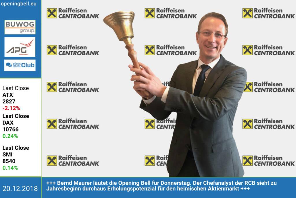 20.12.: Bernd Maurer läutet die Opening Bell für Donnerstag. Der Chefanalyst der RCB sieht zu Jahresbeginn durchaus Erholungspotenzial für den heimischen Aktienmarkt. http://rcb.at  https://www.facebook.com/groups/GeldanlageNetwork (20.12.2018)