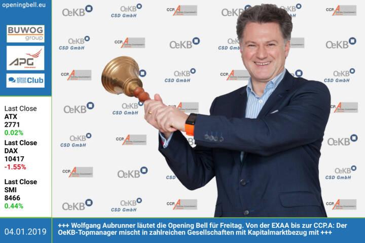 4.1.: Wolfgang Aubrunner läutet die Opening Bell für Freitag. Von der EXAA bis zur CCP.A: Der OeKB-Topmanager mischt in zahlreichen Gesellschaften mit Kapitalmarktbezug mit.  Im Magazine #23 (unter https://boerse-social.com/pdf/magazines/bsm_23 als Digital Paper live) ist Aubrunner im Interview zum global market http://www.oekb.at https://www.facebook.com/groups/GeldanlageNetwork