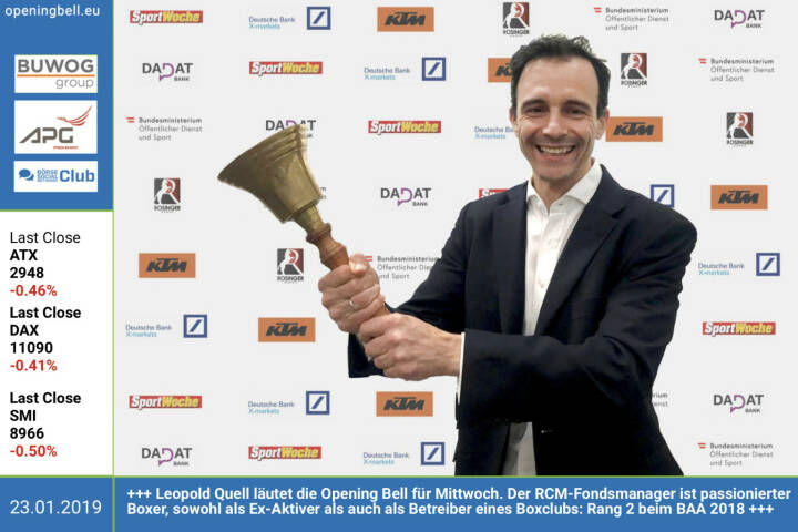 23.1.: Leopold Quell läutet die Opening Bell für Mittwoch. Der RCM-Fondsmanager ist passionierter Boxer, sowohl als Ex-Aktiver als auch als Betreiber eines Boxclubs: Rang 2 beim BAA 2018 https://www.rcm.at https://backyard.wien Es gratulieren die Award-Partner https://www.ktm.com/at/ https://www.dad.at http://www.rosinger-gruppe.de https://www.xmarkets.db.com/DE und https://www.sportministerium.at/de https://www.facebook.com/search/top/?q=sportsblogged Alles zum BAA 2018: http://www.runplugged.com/baa