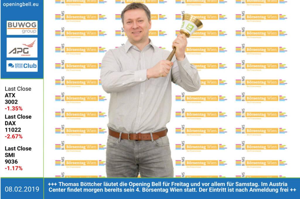 8.2.: Thomas Böttcher läutet die Opening Bell für Freitag und vor allem für Samstag. Im Austria Center Vienna findet morgen bereits sein 4. Börsentag Wien statt. Der Eintritt ist nach Anmeldung unter http://www.boersentag.at frei https://www.facebook.com/groups/GeldanlageNetwork (08.02.2019)
