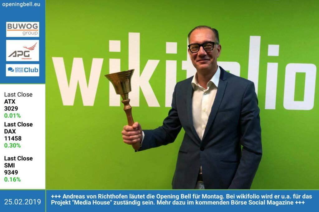 25.2.: Andreas von Richthofen läutet die Opening Bell für Montag. Bei wikifolio wird er u.a. für das Projekt Media House zuständig sein. Mehr dazu im kommenden Börse Social Magazine http://www.wikifolio.com https://www.facebook.com/groups/GeldanlageNetwork (25.02.2019)