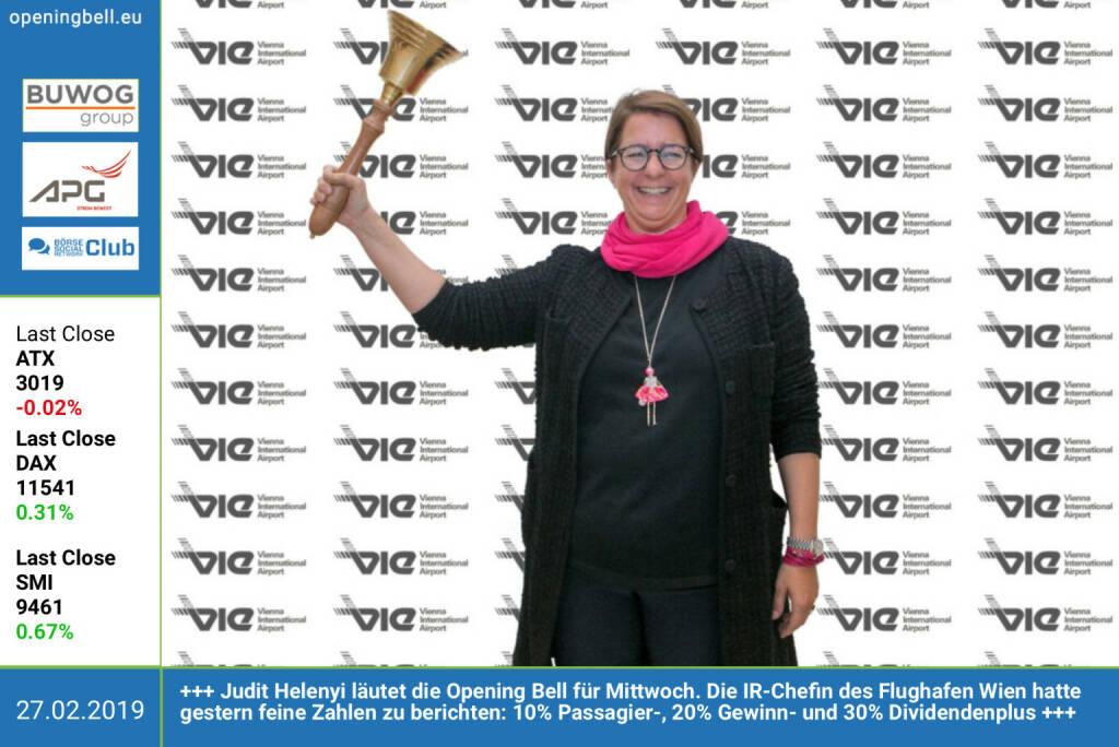 27.2.:Judit Helenyi läutet die Opening Bell für Mittwoch. Die IR-Chefin des Flughafen Wien hatte gestern feine Zahlen zu kommunizieren: 10 Prozent Passagier-, 20 Prozent Gewinn- und 30 Prozent Dividendenplus https://www.viennaairport.com https://www.facebook.com/groups/GeldanlageNetwork (27.02.2019)