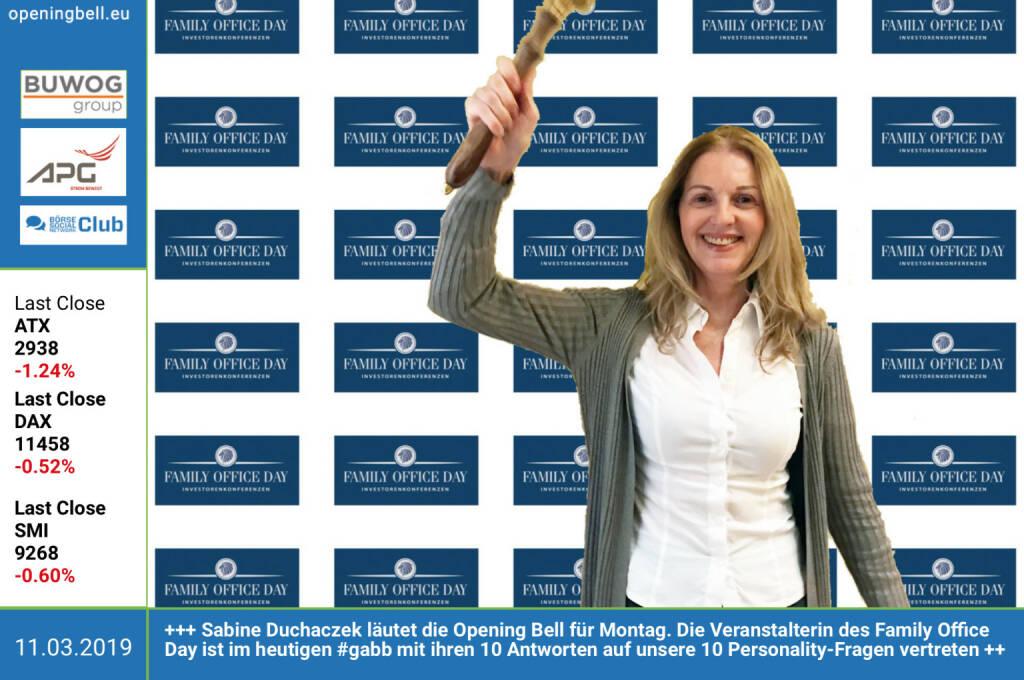 11.3.: Sabine Duchaczek läutet die Opening Bell für Montag. Die Veranstalterin des Family Office Day ist im heutigen http://www.boerse-social.com/gabb mit ihren 10 Antworten auf unsere 10 Personality-Fragen vertreten https://www.facebook.com/groups/GeldanlageNetwork (11.03.2019)