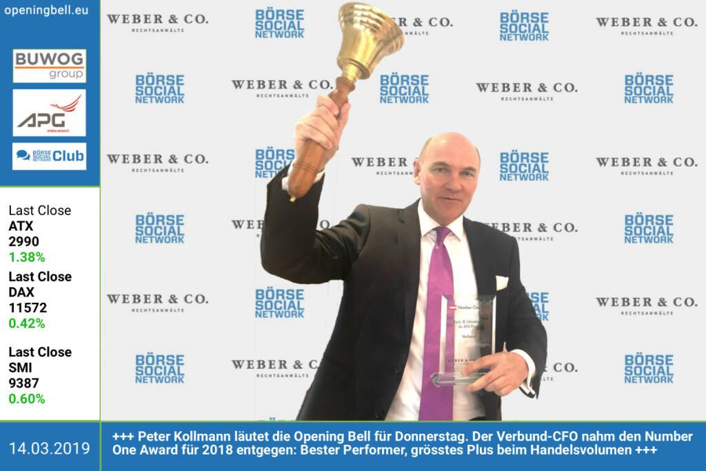 14.3.: Peter Kollmann läutet die Opening Bell für Donnerstag. Der Verbund-CFO nahm den Number One Award für 2018 entgegen: Bester Performer, grösstes Plus beim Handelsvolumen  https://boerse-social.com/numberone/2018 https://www.verbund.com http://weber.co.at https://www.facebook.com/groups/GeldanlageNetwork  (14.03.2019)