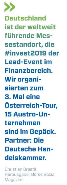 Deutschland ist der weltweit führende Messestandort, die #invest2019 der Lead-Event im Finanzbereich. Wir organisierten zum 3. Mal eine Österreich-Tour, 15 Austro-Unternehmen sind im Gepäck. Partner: Die Deutsche Handelskammer. Christian Drastil, Herausgeber Börse Social Magazine  (16.03.2019)