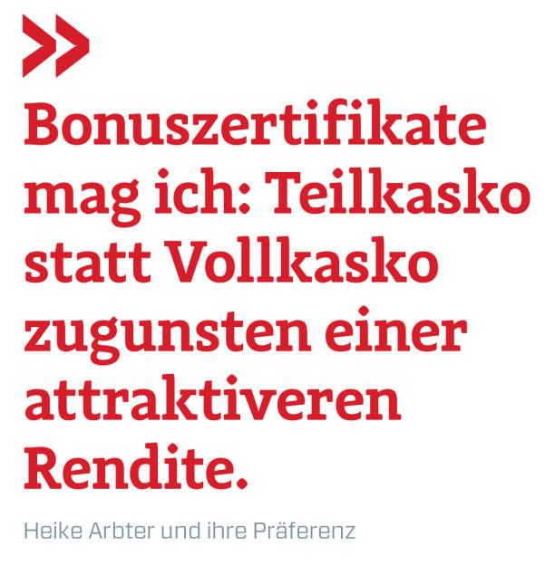 Bonuszertifikate mag ich: Teilkasko statt Vollkasko zugunsten einer attraktiveren Rendite. Heike Arbter und ihre Präferenz (16.03.2019)