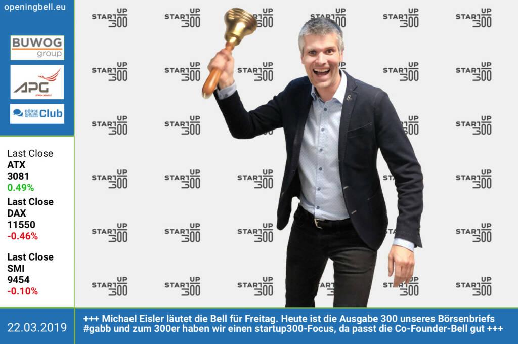 22.3.: Michael Eisler läutet die Opening Bell für Freitag. Heute ist die Ausgabe 300 unseres Börsenbriefs #gabb und zum 300er haben wir einen startup300-Focus, da passt die Co-Founder-Bell gut http://www.startup300.at http://www.boerse-social.com/gabb (22.03.2019)