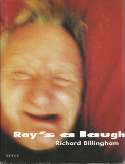 Richard Billingham - Ray's a laugh, Preis: 150-250 Euro, http://josefchladek.com/book/richard_billingham_-_rays_a_laugh (02.08.2013)