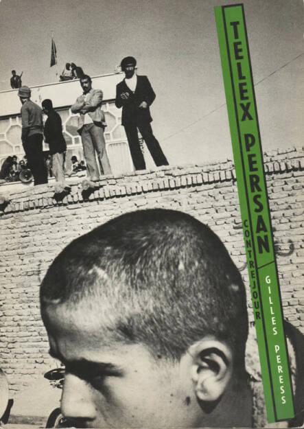 Gilles Peress - Telex Persan, Preis: 300-1000 Euro, http://josefchladek.com/book/gilles_peress_-_telex_persan (04.08.2013)