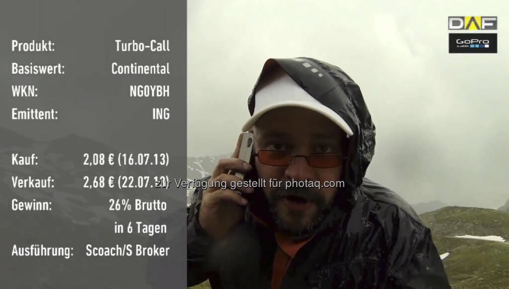 Turbo-Call auf Conti von der ING, Trade über Scoach/S Broker mal alternativ ausgeführt, Hintergrund und Video siehe http://www.christian-drastil.com/2013/08/26/das_video_zu_borse_extrem (26.08.2013)