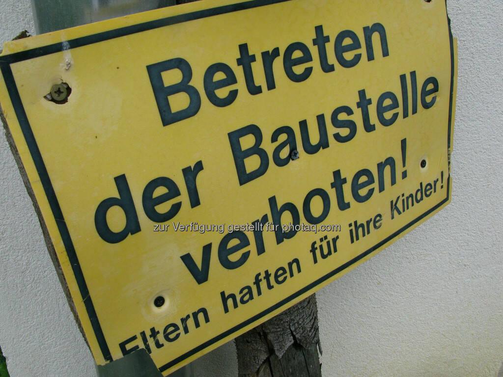 Betreten der Baustelle verboten, Baustelle, Bau, betreten verboten (C) Wolfgang Wildner (07.09.2013)